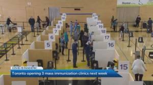 Toronto opening 3 COVID-19 mass immunization clinics 2 weeks early (02:16)