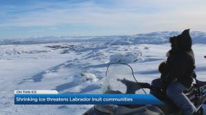 Climate change threatens life and culture for Inuit communities in eastern Canada (04:55)