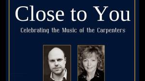 A preview of Close to You: Celebrating the Music of The Carpenters