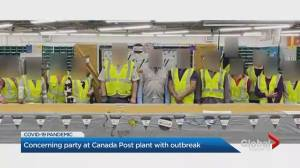 Concerning party at Mississauga Canada Post plant with COVID-19 outbreak (02:00)