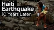 Play video: Looking back at the 2010 Haiti earthquake a decade later