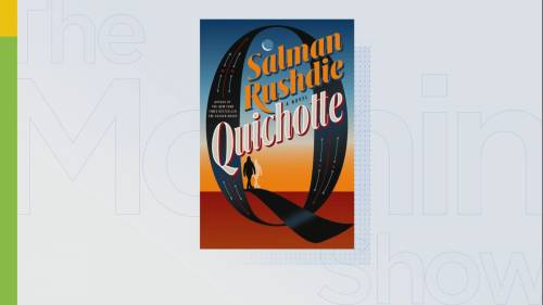 Salman Rushdie on his new book, 'Quichotte'