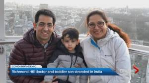 Richmond Hill doctor and toddler son stuck in India with COVID-19