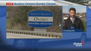 Quebec-Ontario border closed (01:29)
