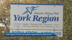 York region opens up COVID-19 vaccination appointments (04:41)