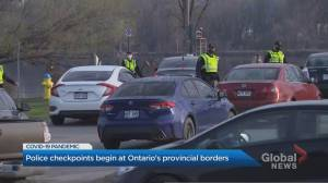 Police carrying out check stops at Ontario's interprovincial borders (02:04)