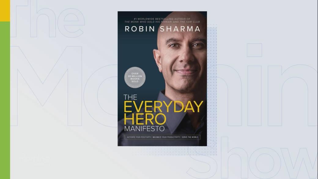 Click to play video: 'Robin Sharma on his new memoir 'The Everyday Hero Manifesto''