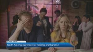 North American premiere of 'Casimir and Caroline'