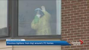 Coronavirus: Ontario tightens 'iron ring' around long-term care homes (02:29)