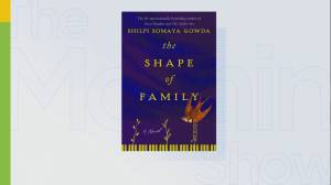 Shilpi Somaya Gowda on her new novel, 'The Shape of Family'