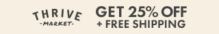 Thrive Market 25% off + free shipping