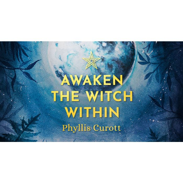 Phyllis Curott – Awaken the Witch Within