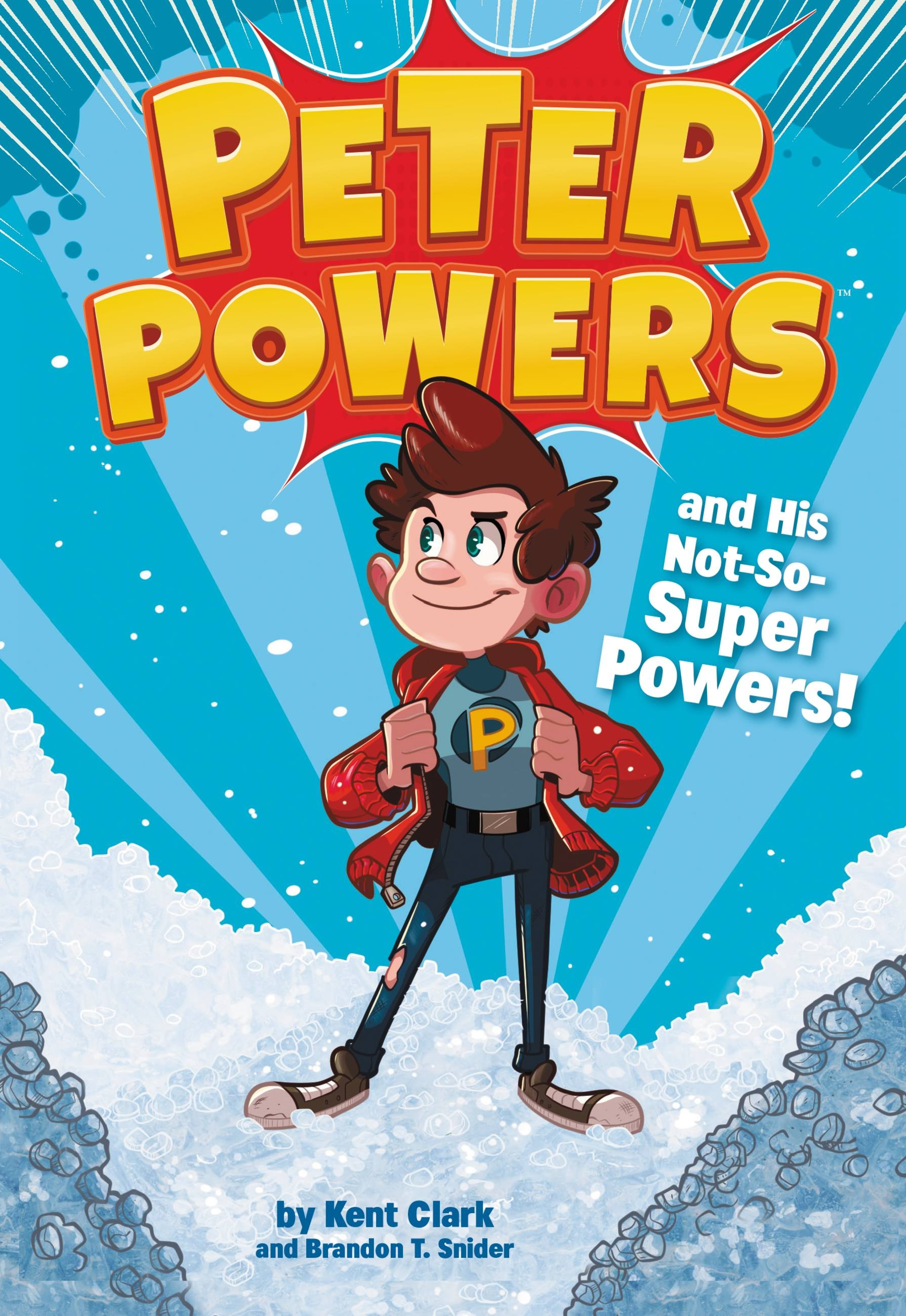 Peter Powers and His NotSoSuper Powers  Little Brown  Books for Young Readers