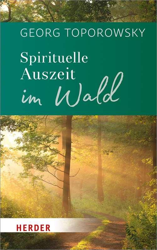 Spirituelle Auszeit im Wald Impulse zum Auftanken