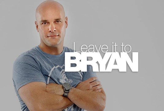 Leave it to Bryan  Watch Online  Full Episodes  Videos