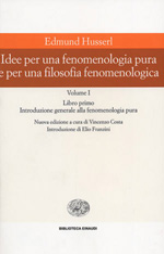 husserl edmund; costa v. (curatore) - idee per una fenomenologia pura e per una filosofia fenomenologica volume i