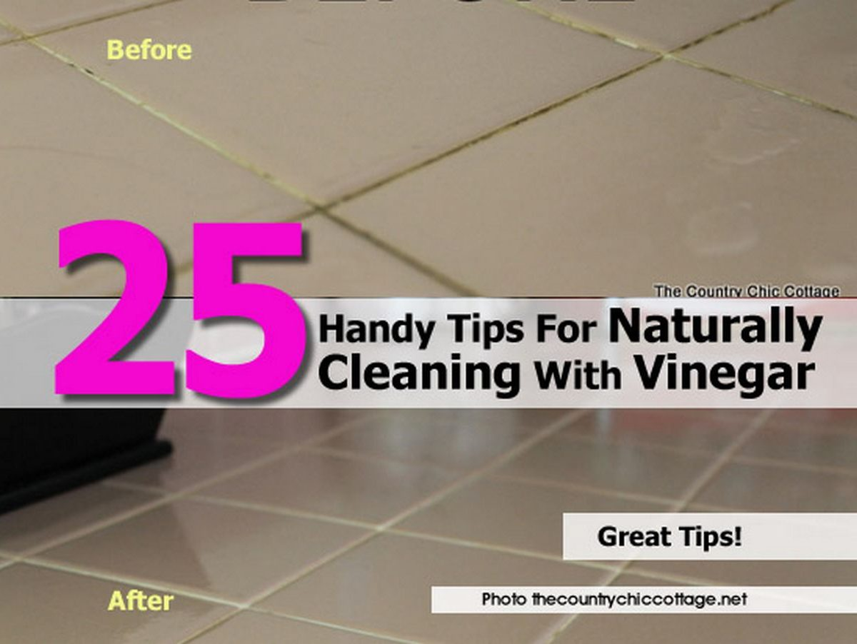 25 Handy Tips For Naturally Cleaning With Vinegar