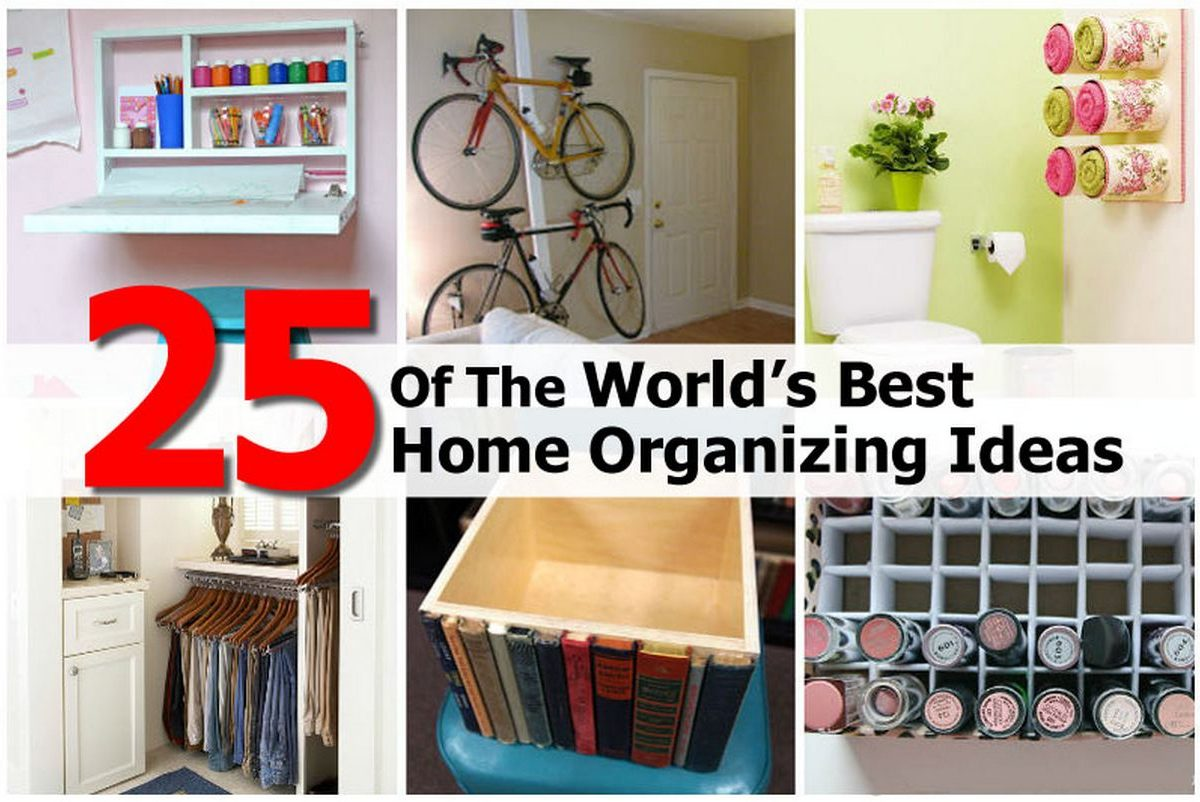 25 Of The Worlds Best Home Organizing Ideas