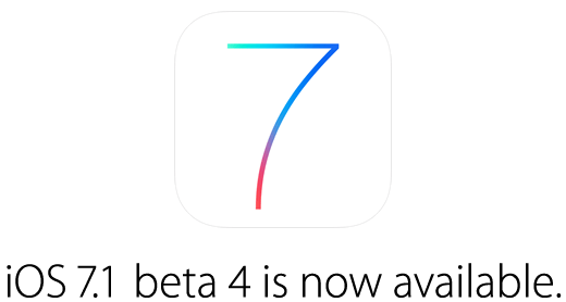 Apple seeds iOS 7.1 beta 4 to developers: here is what's new