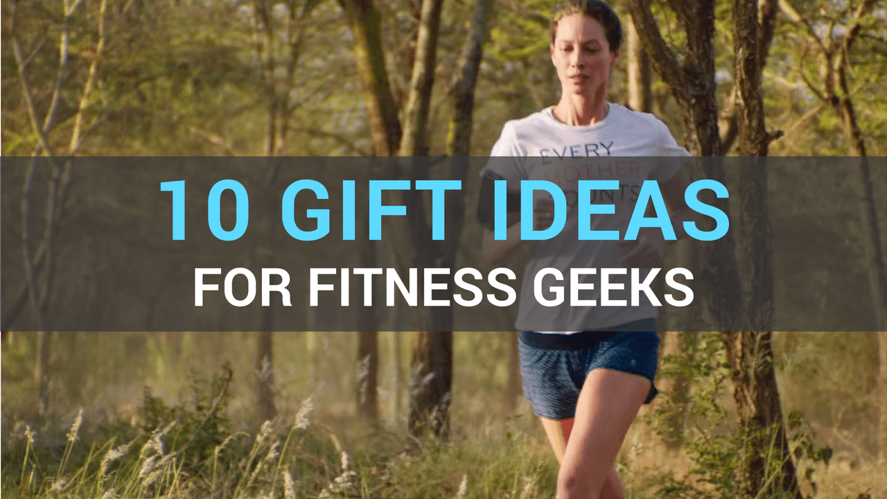 10 Great Gift Ideas For Fitness Geeks
