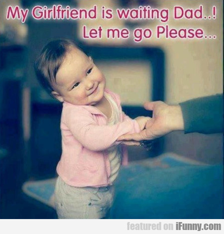 My Girlfriend Is Waiting, Dad!