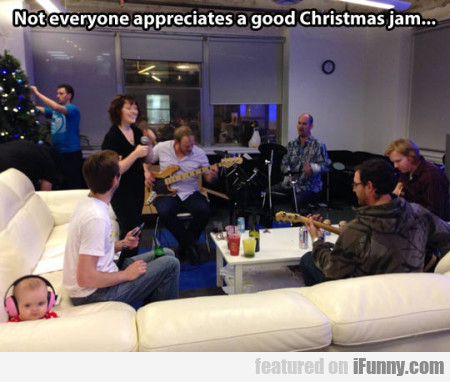 Not Everyone Appreciates A Good Christmas Jam