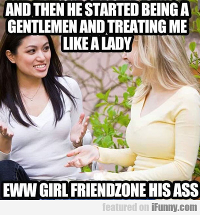 And Then He Started Being A Gentleman...