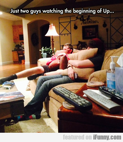 Just Two Guys Watching The Beginning Of Up...