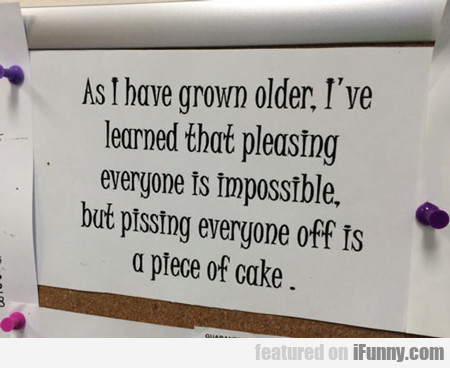 As I Have Grown Older...