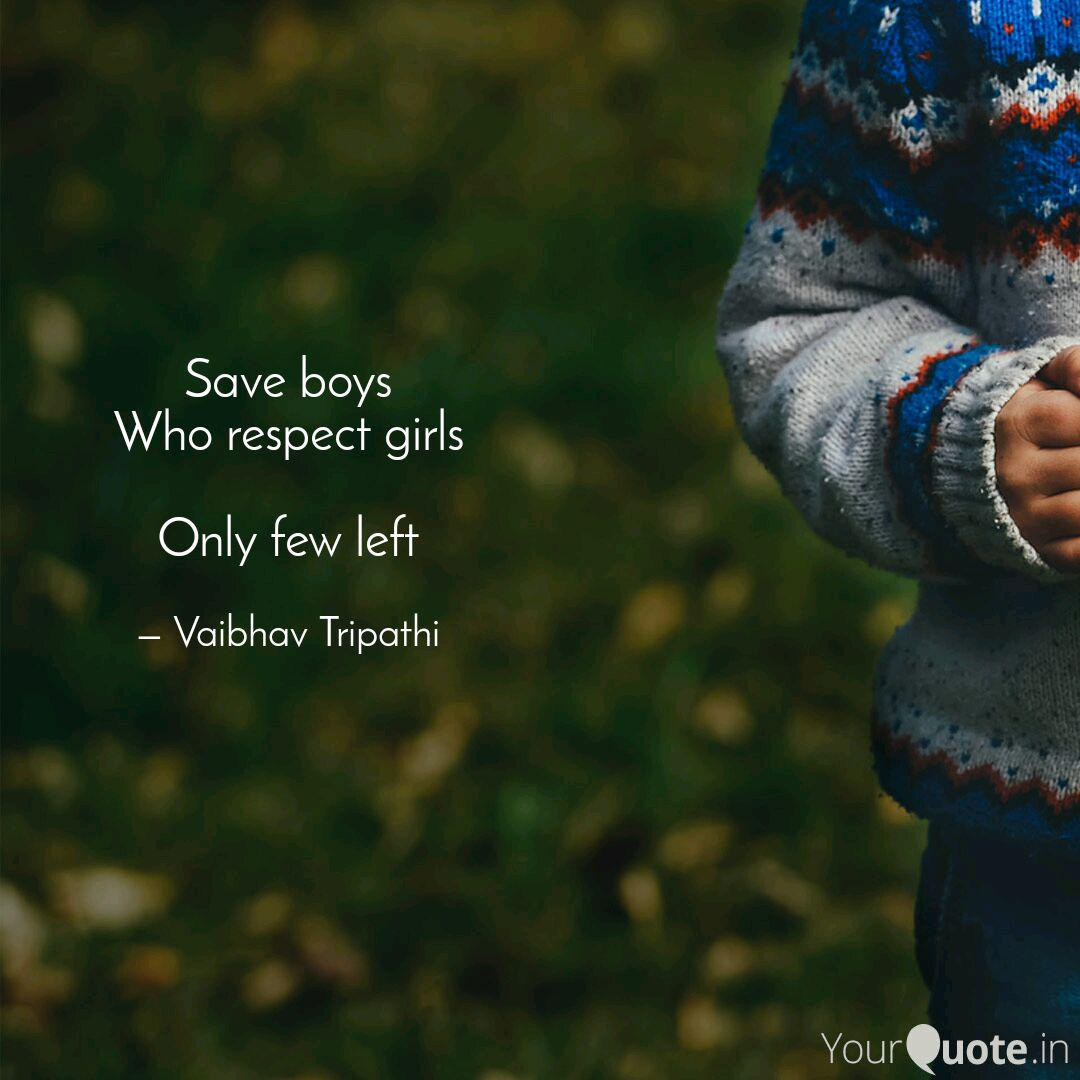 Save Boys Who Respect Gir Quotes Writings By Vaibhav Tripathi Yourquote