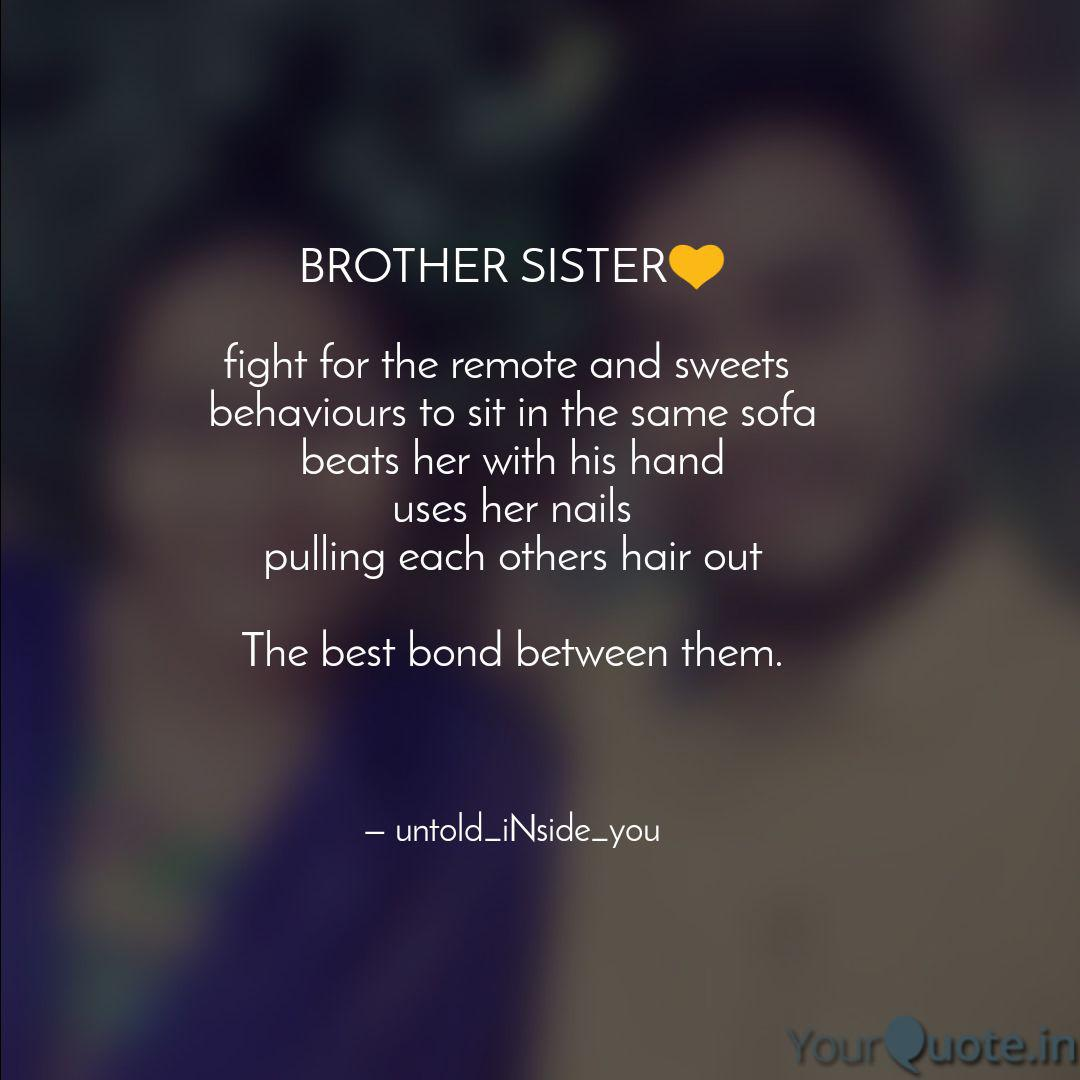 Brother Sister Fight F Quotes Writings By Ganpat Bv Yourquote
