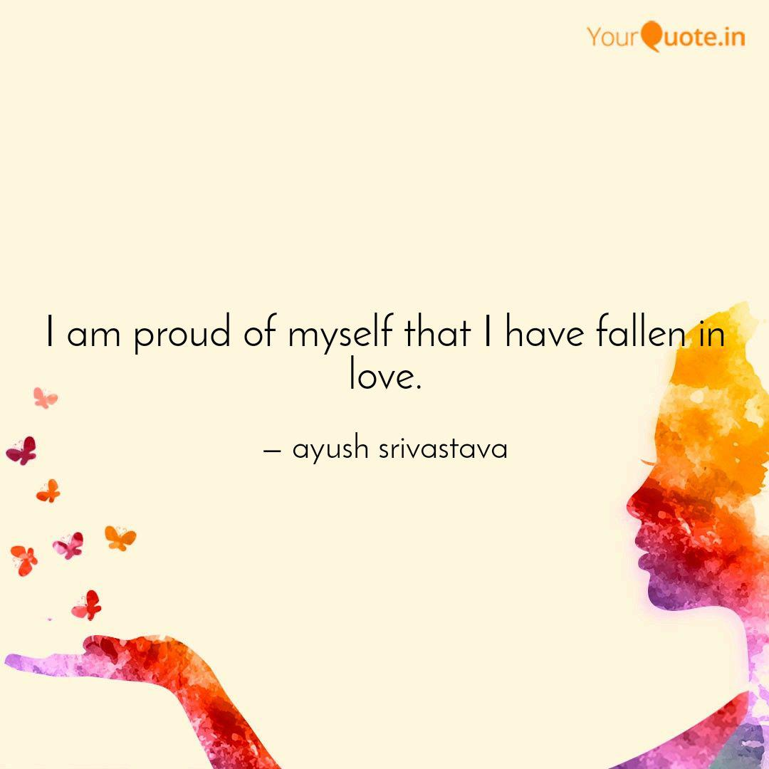 I Am Proud Of Myself That