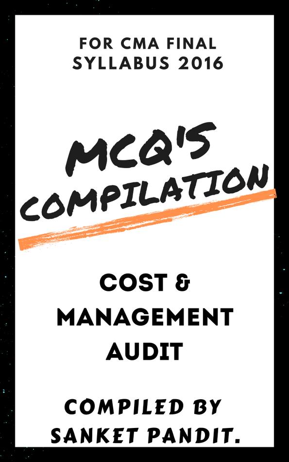 (FINAL G-IV) COST & MANAGEMENT AUDIT MCQ'S BANK