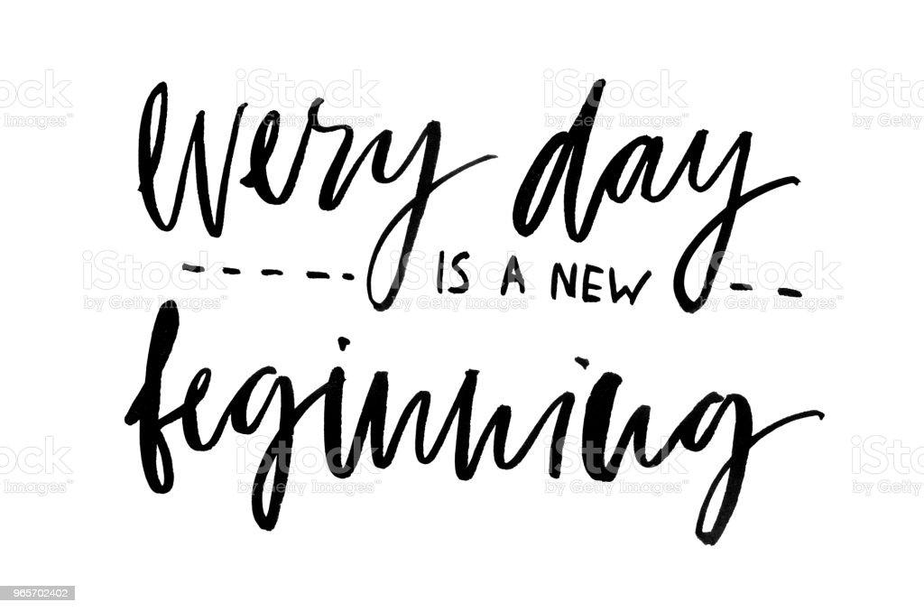 Every Day Is A New Beginning Handwritten Text Modern