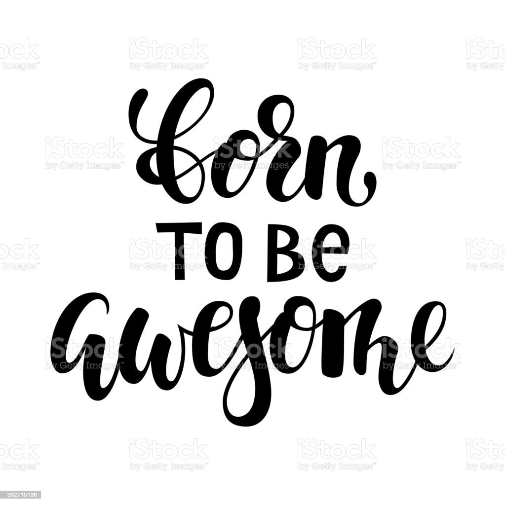 Born To Be Awesome Brush Lettering Inspirational Quote
