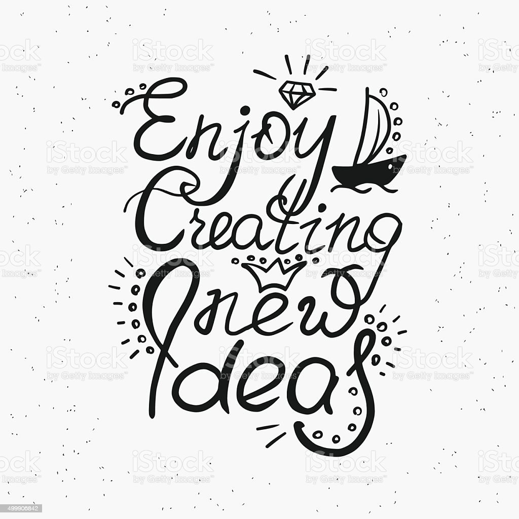 enjoy creating new ideas