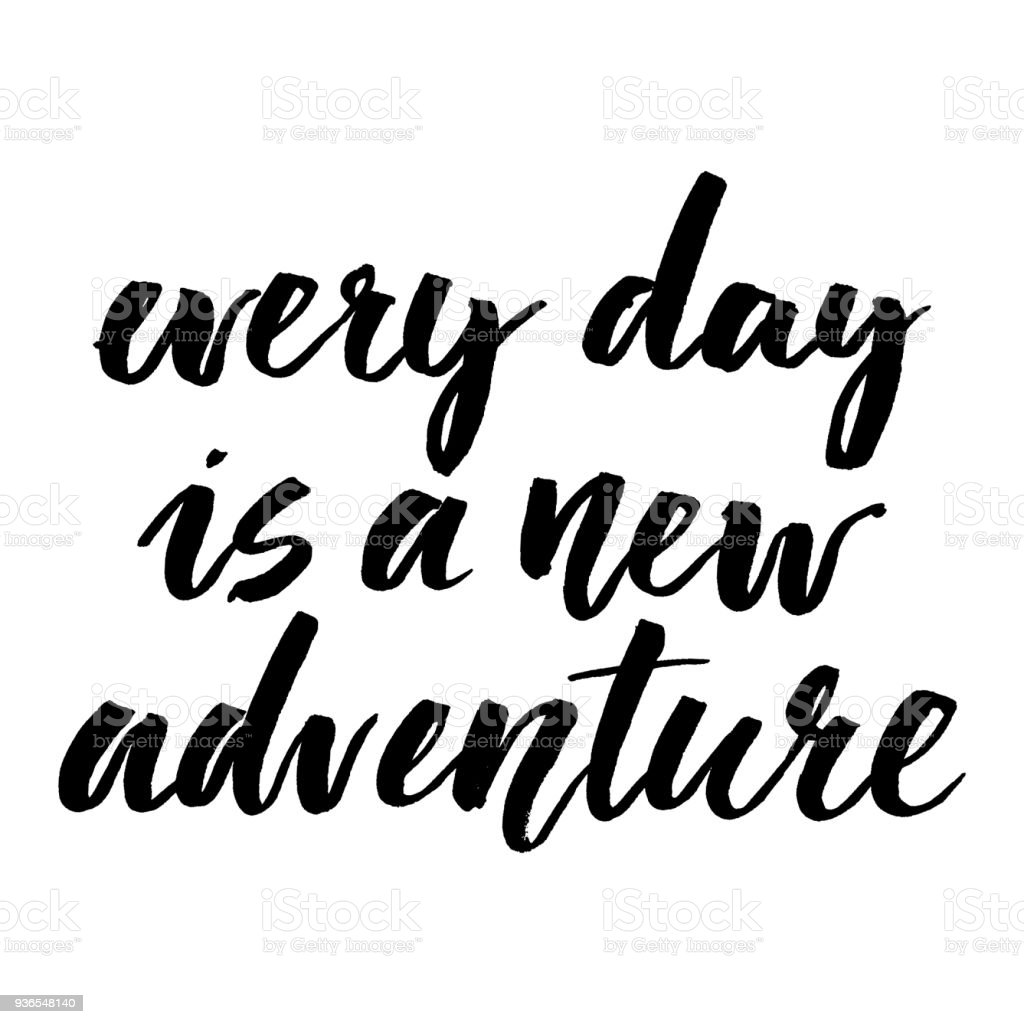 Inspirational Quote Every Day Is A New Adventure Hand