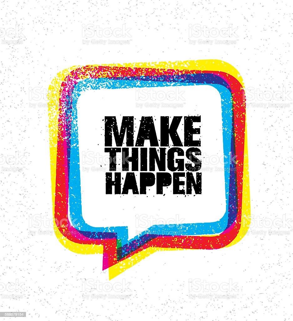 make things happen inspiring
