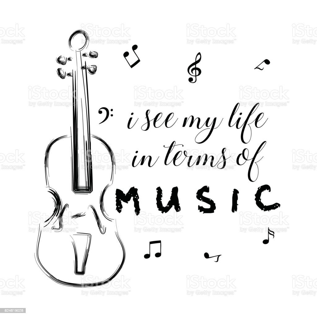 I See My Life In Terms Of Music Inspirational Motivating