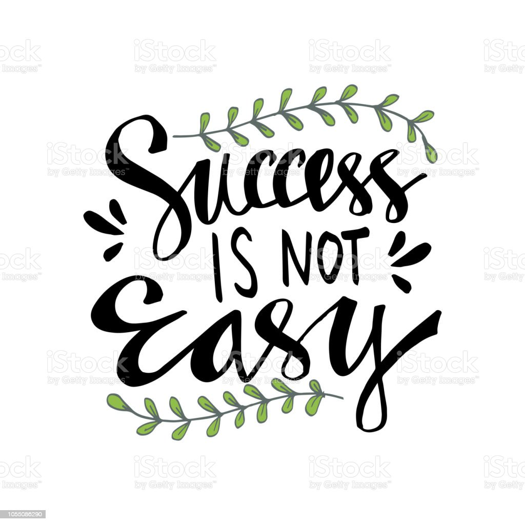 Success Is Not Easy Hand Lettering Motivational Quote