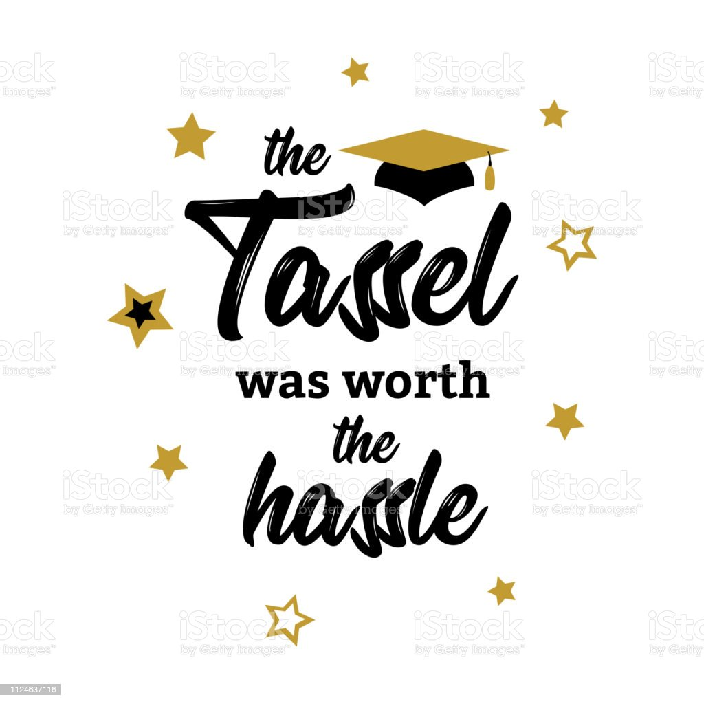 Tassel Was Worth Hassle Lettering Congrats Graduates Stock