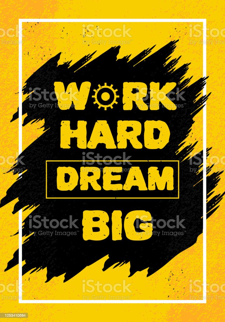 work hard dream big vector motivational quote poster positive and success words for motivation working and dreaming theme to achieve the goals typography lettering vintage on yellow background stock illustration download