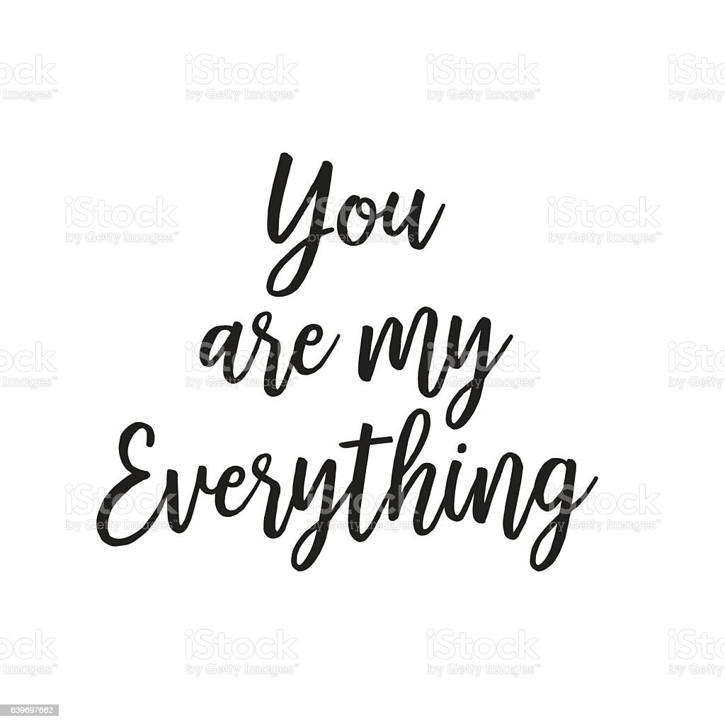 You Are My Everything Lettering Stock Vector Art & More