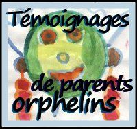 Témoignage de parents orphelins