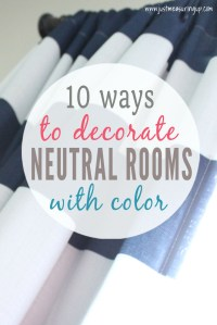 How to Add Color to Neutral Rooms on a Budget | 10 Ways to ...