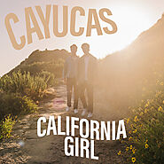 California Girl, a song by Cayucas on Spotify