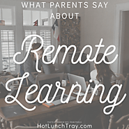 Website at https://www.hotlunchtray.com/what-parents-say-about-remotelearning/