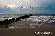Where do I Professionally Develop Myself? #ReflectiveTeacher | Hot Lunch Tray