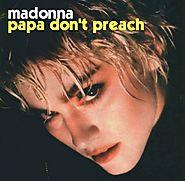 5. Papa Don't Preach - Madonna (1986)