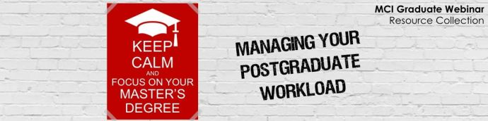 Headline for MCI | Managing Your Postgraduate Workload